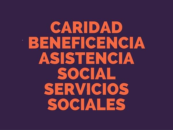 Caridad, Beneficencia, Asistencia Social y Servicios Sociales