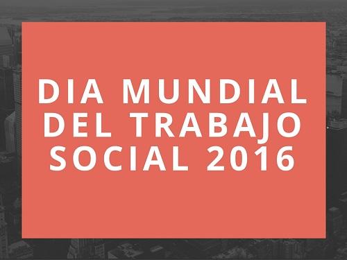 Iniciativas en la red con motivo del Día Mundial del Trabajo Social 2016