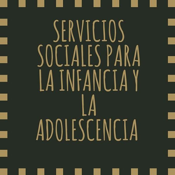 Servicios Sociales para la infancia y adolescencia