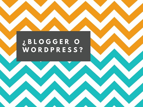 ¿Blogger o WordPress? Espera, esto no es lo que piensas